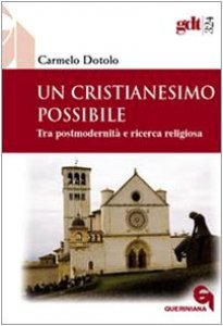 Copertina di 'Un cristianesimo possibile. Tra postmodernità e ricerca religiosa'