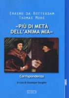 «Più di metà dell'anima mia» - Erasmo da Rotterdam, Thomas More