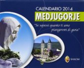 Medjugorje. Calendario da strappo 2014