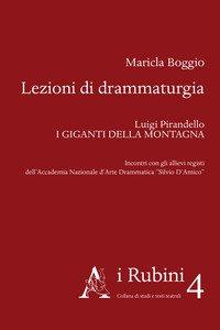 Copertina di 'Lezioni di drammaturgia. Luigi Pirandello «I Giganti della montagna». Incontri con gli allievi registi dell'Accademia Nazionale d'Arte Drammatica «Silvio D'Amico»'
