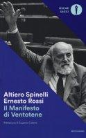 Il manifesto di Ventotene - Spinelli Altiero, Rossi Ernesto