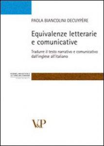 Copertina di 'Equivalenze letterarie e comunicative. Tradurre il testo narrativo e comunicativo dall'inglese all'italiano'