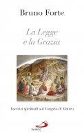 La Legge e la Grazia - Bruno Forte