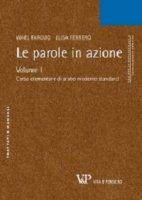 Le parole in azione. Volume I: Corso elementare di arabo moderno standard. - Wael Farouq, Elisa Ferrero