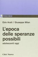 L'epoca delle speranze possibili - Aceti Ezio, Milan Giuseppe