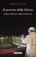 Il governo della Chiesa - Roberto Rusconi
