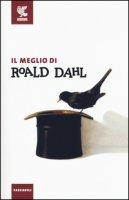 Il meglio di Roald Dahl - Dahl Roald