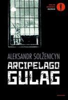 Arcipelago Gulag - Solzenicyn Aleksandr