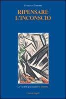 Ripensare l'inconscio - Conrotto Francesco