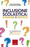 Inclusione scolastica: domande e risposte. La normativa per genitori e insegnanti - Fogarolo Flavio, Onger Giancarlo