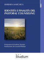Identità e finalità del «Pastoral Counseling» - Barbara Marchica