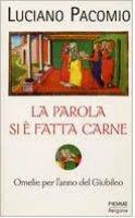 La parola si è fatta carne - Luciano Pacomio