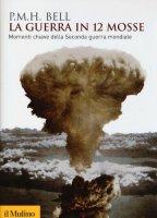 La guerra in 12 mosse - Bell Philip M.