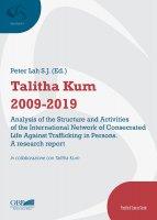Talitha Kum 2009-2019 - Peter Lah , Gabriella Bottani , Mayra Daniela Cuellar Rojas , Doramiene Djarba , Domenico Cosentino