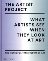 The artist project. What artists see when they look at art. Ediz. a colori