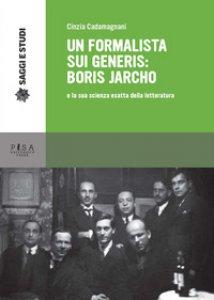 Copertina di 'Un formalista sui generis: Boris Jarcho e la sua scienza esatta della letteratura'