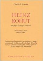 Heinz Kohut. Biografia di uno psicoanalista - Strozier Charles B.