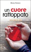 Un cuore rattoppato - Bruno Ferrero