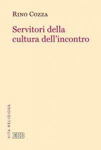 Copertina di 'Servitori della cultura dell'incontro'