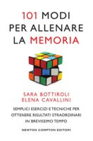 101 modi per allenare la memoria - Bottiroli Sara, Cavallini Elena