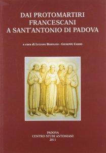 Copertina di 'Dai protomartiri francescani a sant'Antonio di Padova'