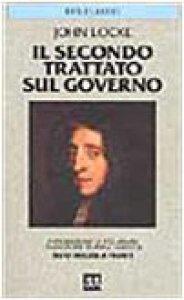 Copertina di 'Secondo trattato sul governo. Saggio concernente la vera origine, l'estensione e il fine del governo civile. Testo inglese a fronte'