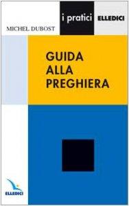 Copertina di 'Guida alla preghiera'
