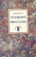 Vita d'orazione. Verso la santit� - Escriv� de Balaguer Josemar�a