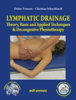 Lymphatic drainage. Theory, basic and applied techniques & decongestive physiotherapy - Tomson Didier, Schuchhardt Christian