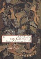 Corrado Cagli. La pittura, l'esilio, l'America (1938-1947) - Bedarida Raffaele