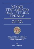 Nuovo Testamento. Una lettura ebraica - M. Cassuto Morselli