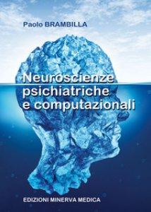 Copertina di 'Neuroscienze psichiatriche e computazionali'