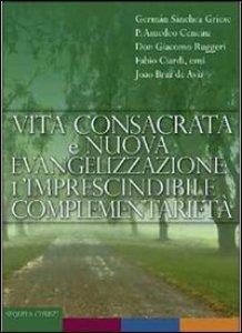 Copertina di 'Vita consacrata e nuova evangelizzazione: l'imprenscindibile complementarietà'