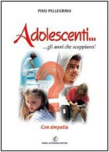 Copertina di 'Adolescenti... gli anni che scoppiano! Con simpatia'