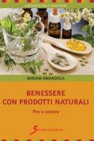 Benessere con prodotti naturali. Pro e contro - Amandola Miriam