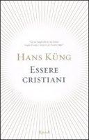 Essere cristiani - Küng Hans
