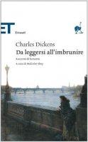 Da leggersi all'imbrunire - Dickens Charles