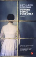 L' onore sopra ogni cosa - Grissom Kathleen