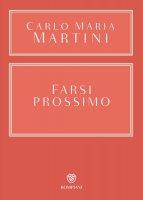 Farsi prossimo - Carlo Maria Martini