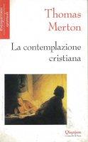 La contemplazione cristiana - Merton Thomas