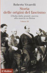 Copertina di 'Storia delle origini del fascismo. L'Italia dalla grande guerra alla marcia su Roma'