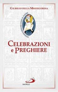 Copertina di 'Celebrazioni e preghiere per il Giubileo della misericordia'