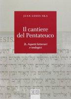 Il cantiere del Pentateuco - Jean-Louis Ska