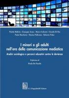 I minori e gli adulti nell'era della comunicazione mediatica - Paolo De Nardis, Nicola Malizia, Giuseppe Arena