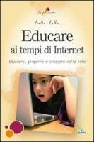 Educare ai tempi di Internet - AA. VV.