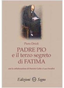 Copertina di 'Padre Pio e il terzo segreto di Fatima'