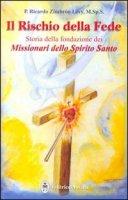 Il rischio della fede. Storia della fondazione dei missionari dello Spirito Santo - Zimbron Levy Ricardo