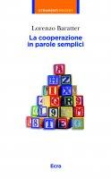 Cooperazione in parole semplici. (La) - Lorenzo Baratter