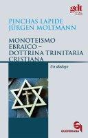 Monoteismo ebraico Dottrina trinitaria cristiana. Un dialogo (gdt 126 ) - Lapide Pinchas, Moltmann Jürgen