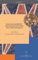 Jean de Salisbury, nouvelles lectures, nouveaux enjeux. Ediz. francese, inglese e italiana